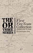 Oh-Three-Series First Fire Team Collection (Oh-Three Series Fire Team Collection Book 1)