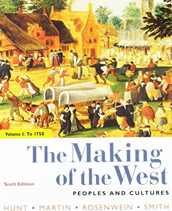The Making of the West, to 1750 + Sources for the Making of the West, 6th Ed., Vol. 1