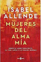 Mujeres del alma mía: Sobre el amor impaciente, la vida larga y las brujas buenas (Spanish Edition) Kindle Edition