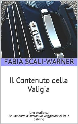 Il Contenuto della Valigia: Uno studio su Se una notte dinverno un viaggiatore di Italo Calvino