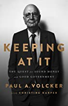 Keeping At It: The Quest for Sound Money and Good Government (English Edition)