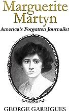 Marguerite Martyn: America's Forgotten Journalist
