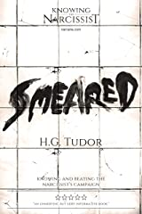 Smeared : Knowing and Beating the Narcissist's Campaign Kindle Edition