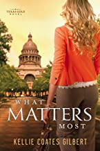 What Matters Most (Texas Gold Collection Book 4)