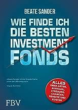 Wie finde ich die besten ETFS und Investmentfonds?: Alles über Arten, Auswahl, Streuung, Chancen, Rendite und Kosten (German Edition)