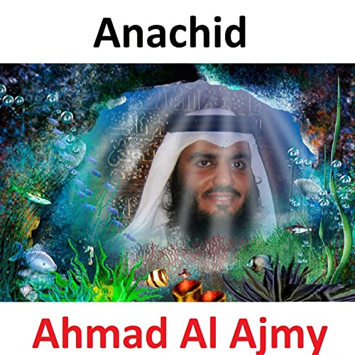 AJMI AL TÉLÉCHARGER AHMED MP3 ANACHID