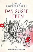Das süße Leben: Ein Mailand-Roman (German Edition)