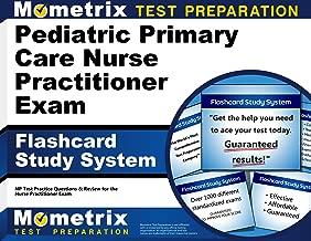 Pediatric Primary Care Nurse Practitioner Exam Flashcard Study System: NP Test Practice Questions & Review for the Nurse Practitioner Exam (Cards)