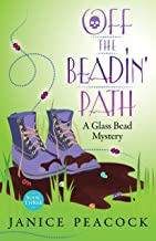 Off the Beadin' Path (Glass Bead Mystery Series Book 3)
