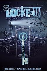 Locke & Key Vol. 3: Crown of Shadows (Locke & Key Volume) Kindle Edition