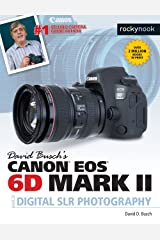 David Busch's Canon EOS 6D Mark II Guide to Digital SLR Photography (The David Busch Camera Guide Series) Kindle Edition