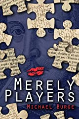 Merely Players: Acting like Shakespeare really matters Kindle Edition