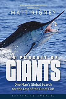 In Pursuit of Giants: One Man's Global Search for the Last of the Great Fish (Seafaring America)