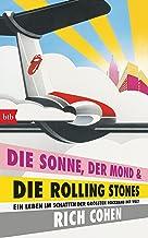 DIE SONNE, DER MOND & DIE ROLLING STONES: Ein Leben im Schatten der größten Rockband der Welt (German Edition)