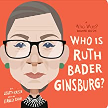 Who Is Ruth Bader Ginsburg?: A Who Was? Board Book (Who Was? Board Books)