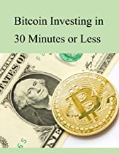 Bitcoin Investing in 30 Minutes or Less (English Edition)