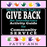 CIVICS - ETHICS - CITIZENSHIP: GIVE BACK = An Introductory Guide for Community Service + 4 Engaging Activities for Teens!