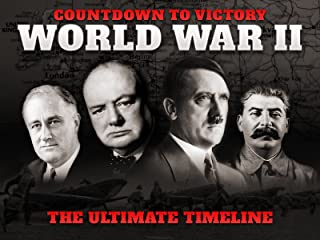 Countdown to Victory: World War II - The Ultimate Timeline
