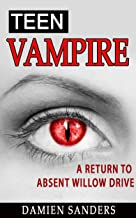 Vol. 2: Teen Vampire: A Return to Absent Willow Drive