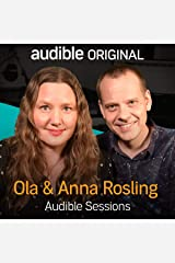 Ola Rosling and Anna Rosling Rönnlund: Audible Sessions: FREE Exclusive Interview Audible Audiobook