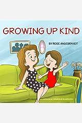 Growing Up Kind Kindle Edition
