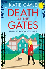 Death at the Gates: A totally addictive English cozy mystery novel (Epiphany Bloom Mysteries Book 3) Kindle Edition
