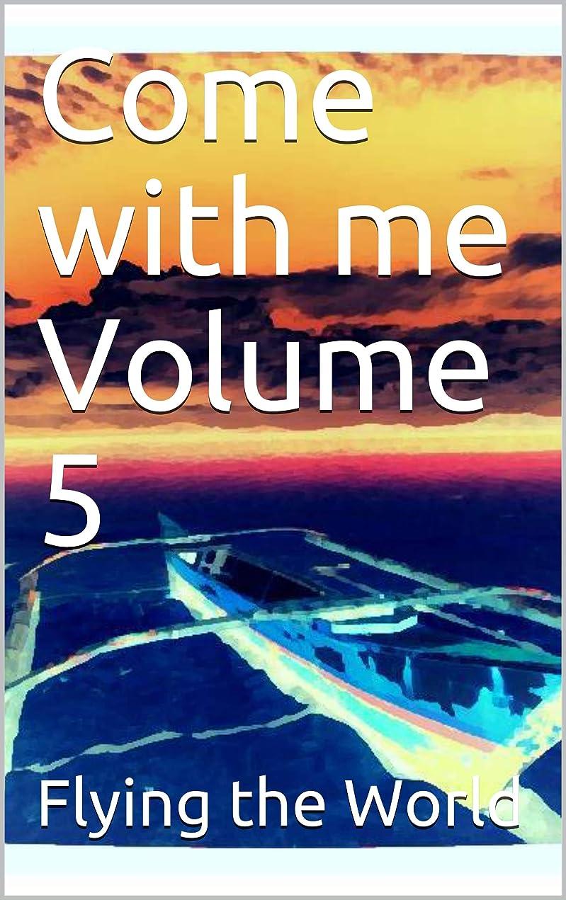 許容できる付ける接地Come with me Volume 5 (English Edition)