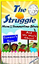 The Struggle: Mom and the Summertime Blues (#TheStruggleBooks Book 1)