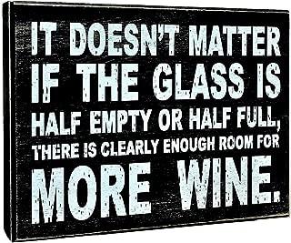 UNiQ Designs Wine Box Sign IT DOESN'T MATTER IF THE GLASS IS Desk Art-Funny Desk Decor Fun Office Decor Decorative Signs-Inspirational Signs-Best Friend Signs - Best Friends Motivational Signs 6 x 8