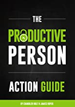 The Productive Person Action Guide: How to be more productive and maximize your work-life balance in 2 weeks (English Edit...