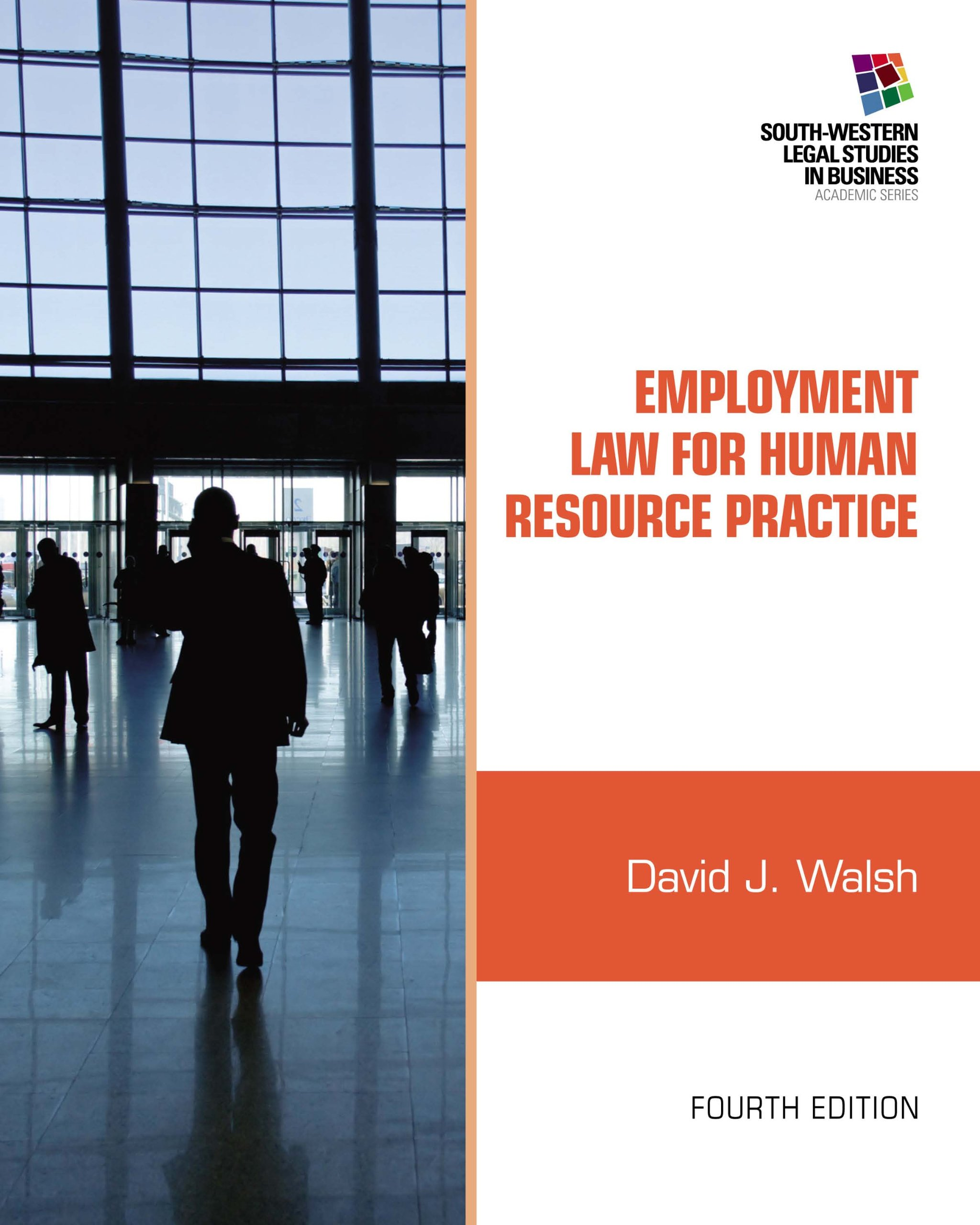 Employment Law for Human Resource Practice (South-western Legal Studies in Business)