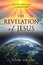 The Revelation of Jesus: Verse by Verse Bible Commentary