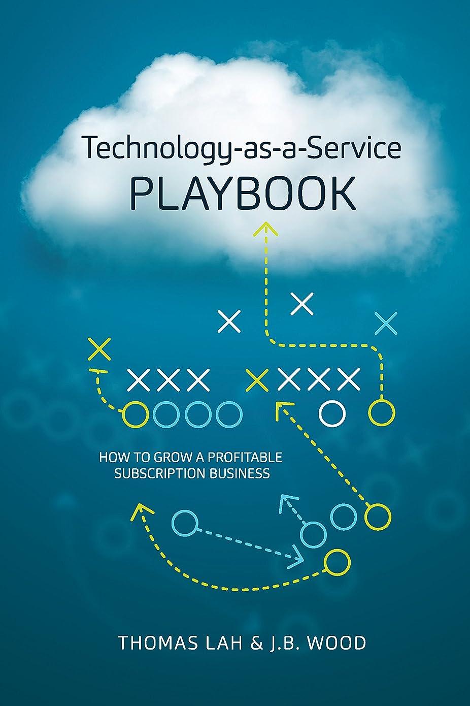 気付く儀式道徳教育Technology-as-a-Service Playbook: How to Grow a Profitable Subscription Business (English Edition)