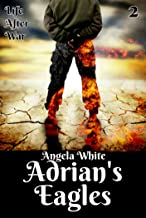 Adrian's Eagles (Life After War Book 2)