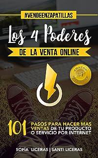 Los 4 Poderes de la Venta Online: 101 Pasos Para Hacer Más
