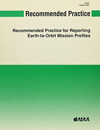 Aiaa Recommended Practice for Reporting Earth- To-orbit Mission Profiles