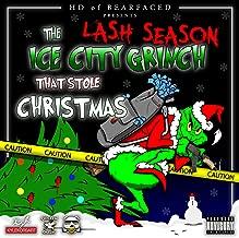 The Ice City Grinch That Stole Christmas (Lash Season) [Explicit]