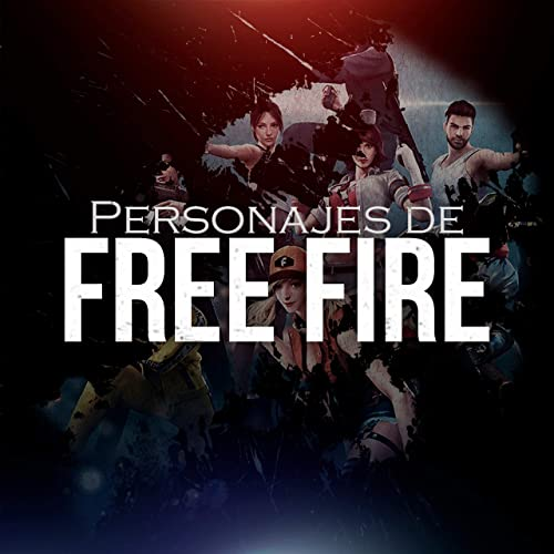 Personajes De Free Fire By Adlomusic On Amazon Music