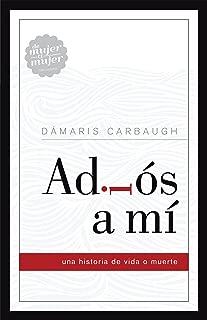 Adiós a mí: Una historia de vida o muerte (Spanish Edition)