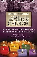 Homophobia in the Black Church: How Faith, Politics, and Fear Divide the Black Community