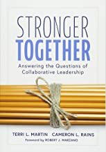 Stronger Together: Answering the Questions of Collaborative Leadership (Creating a Culture of Collaboration and Transparent Communication)