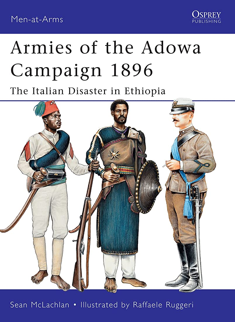 最大化するカップル略語Armies of the Adowa Campaign 1896: The Italian Disaster in Ethiopia (Men-at-Arms Book 471) (English Edition)