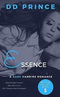 Essence : (Nectar Trilogy, Dark Vampire Romance, Book 3)