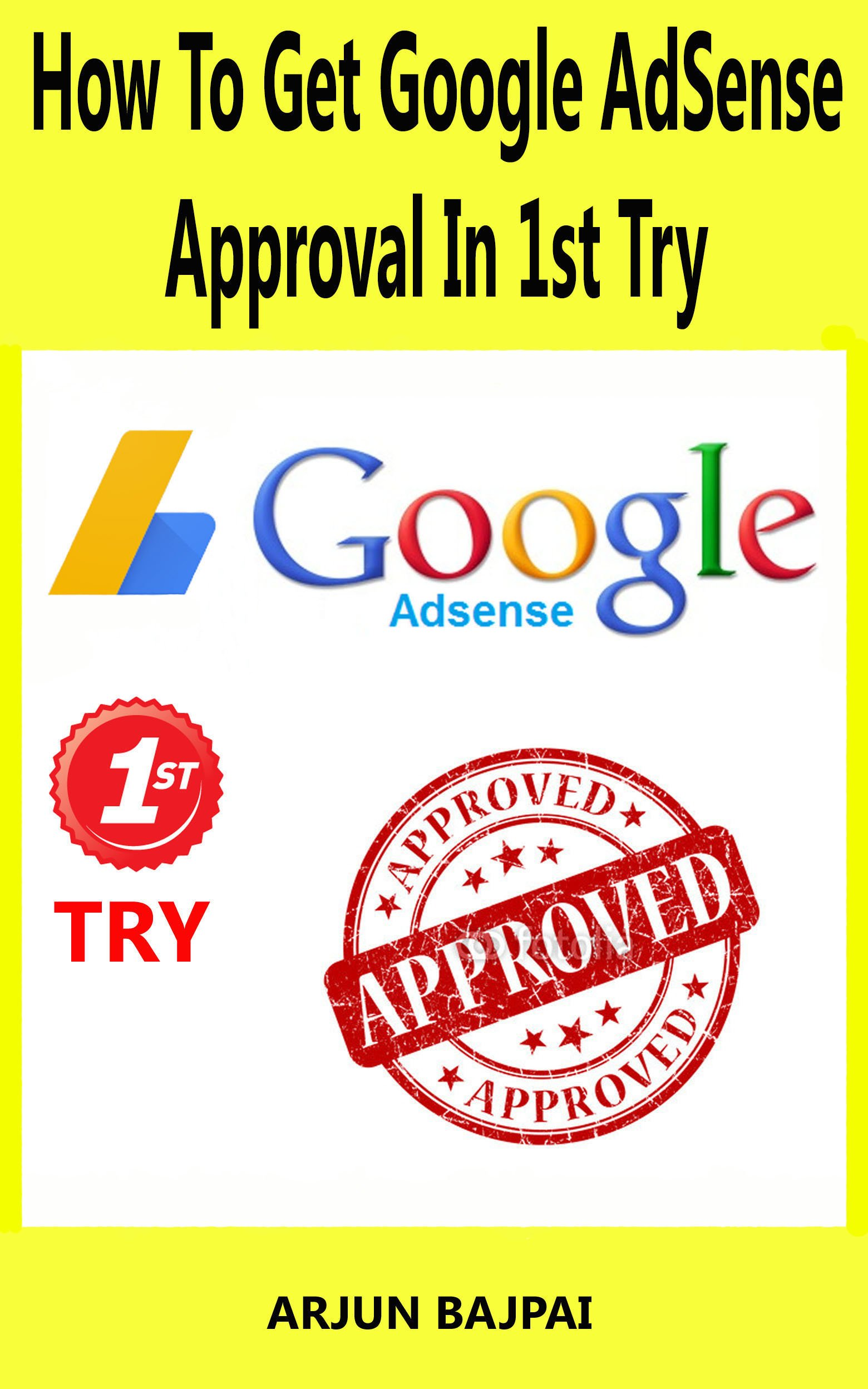 Image OfHow To Get Google Adsense Approval In 1st Try: How I Got My Website Google AdSense Approved In 1st Try (English Edition)