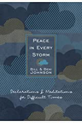 Peace in Every Storm: 52 Declarations & Meditations for Difficult Times Kindle Edition