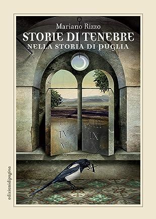 Storie di tenebre nella storia di Puglia (Lebellepagine)