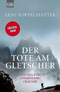 Der Tote am Gletscher: Ein Fall für Commissario Grauner (Co