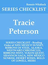 Tracie Peterson - SERIES CHECKLIST - Reading Order of NEW MEXICO SUNSET, RIBBONS OF STEEL, ALASKA, WESTWARD CHRONICLES, RIBBONS WEST, YUKON QUEST, SHANNON SAGA, NEW MEXICO SUNRISE, DESERT RO
