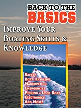 Improve Your Boating Skills & Knowledge - Back to the Basics