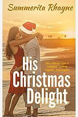 His Christmas Delight (Christmas romance Book 1) Kindle Edition